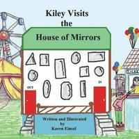 Kiley Visits the House of Mirrors