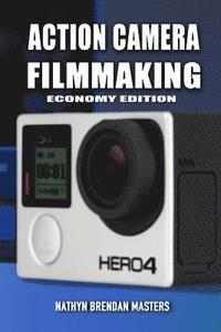 Action Camera Filmmaking (Economy Edition)