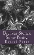 Drunken Stories. Sober Poetry.
