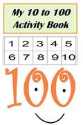 My 10 to 100 Activity Book
