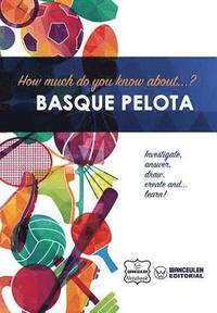How much do you know about... Basque pelota