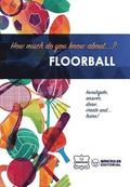 How much do you know about... Floorball