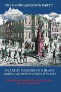 The Negro Question Part 7 Swarthy Memoirs of a Black American Revolution