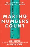 Making Numbers Count: How to Translate Data Into Stories That Stick