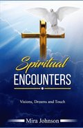 Spiritual Encounters: Visions, Dreams and Touch