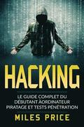 Hacking: Le Guide Complet du Débutant àordinateur Piratage et Tests Pénétration