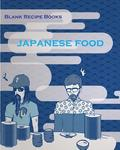 Japanese Food Blank Recipe Books: 110 Page 8x10' Blank Recipe Book Recipe Cooking Journal