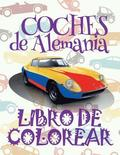 ✌ Coches de Alemania ✎ Libro de Colorear Carros Colorear Niños 6 Años ✍ Libro de Colorear Para Niños: ✌ Cars of Germany Cars C
