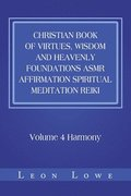 Christian Book Of Virtues, Wisdom And Heavenly Foundations Asmr Affirmation Spiritual Meditation Reiki