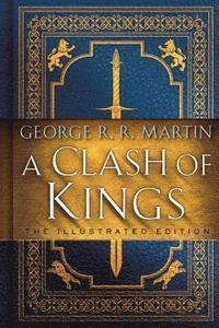 Clash Of Kings: The Illustrated Edition