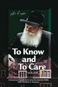 To Know and To Care: Anthology of Chassidic Stories about the Lubavitcher Rebbe Rabbi Menachem M. Schneerson