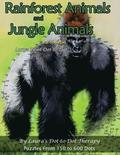 Rainforest Animals and Jungle Animals - Easy to Read Large Print Dot-To-Dot: Puzzles from 150 to 600 Dots