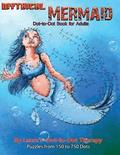 Mythical Mermaid - Dot-To-Dot Book for Adults: Puzzles from 150 to 750 Dots