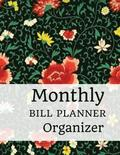 Monthly Bill Planner Organizer: With Calendar 2018-2019 Weekly Planner, Bill Planning, Financial Planning Journal Expense Tracker Bill Organizer Noteb