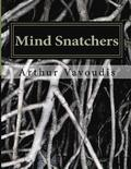 Mind Snatchers: The Devil Has A Name it is Sodium Pentithol! About a child who risked everything to save other children A true autobio