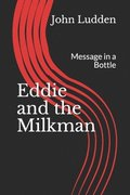 Eddie and the Milkman: Message in a Bottle