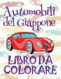 Automobili del Giappone Libro da Colorare: ✎ Cars of Japan Coloring Book Coloring Book for Children ✎ (Coloring Book Naughty) 2017 New Car