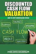 Discounted Cash Flow Valuation: How to Spot Undervalued Stocks