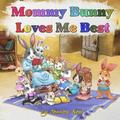 Mommy Bunny Loves Me Best: Mother's Love & Sibling Rivalry Children's Rhyming Book, Kindergarten Preschool