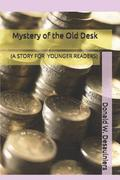 Mystery of the Old Desk: (A Story for Younger Readers)