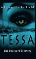 Tessa: The Boatyard Mystery
