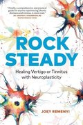 Rock Steady: Healing Vertigo or Tinnitus with Neuroplasticity