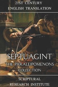 Septuagint - The Paraleipomenons: The Chronicles of Israel and Judea
