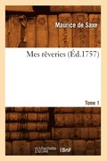 Mes R veries. [tome 1] ( d.1757)