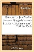 Testament of Jean Meslier [with an Abr g  of the Life of the Author and a Foreword]. N Ed (Ed.1762)