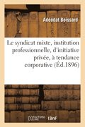 Le Syndicat Mixte, Institution Professionnelle, d'Initiative Priv�e, � Tendance Corporative