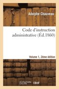 Code d'Instruction Administrative Edition 2, Volume 1