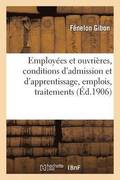 Employ es Et Ouvri res, Conditions d'Admission Et d'Apprentissage, Emplois, Traitements, Salaires