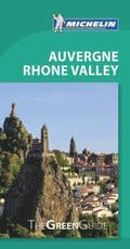 Michelin Green Guide Auvergne Rhone Valley (Travel Guide)