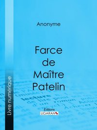 Farce de Maitre Pierre Pathelin