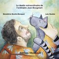 Le destin extraordinaire de l'ordinaire jean Bougniart [French Edition]