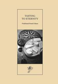 Tasting to Eternity, Traditional French Cheeses