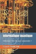 Informatique Quantique: Collection 60 min pour comprendre