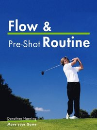 Flow & Pre-Shot Routine: Golf Tips