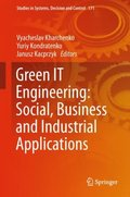 Green IT Engineering: Social, Business and Industrial Applications