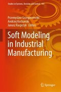 Soft Modeling in Industrial Manufacturing
