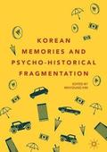 Korean Memories and Psycho-Historical Fragmentation
