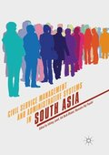 Civil Service Management and Administrative Systems in South Asia