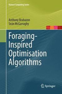 Foraging-Inspired Optimisation Algorithms