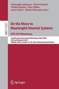On the Move to Meaningful Internet Systems: OTM 2018 Workshops