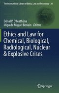 Ethics and Law for Chemical, Biological, Radiological, Nuclear &; Explosive Crises