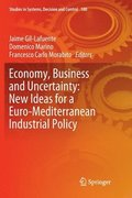 Economy, Business and Uncertainty: New Ideas for a Euro-Mediterranean Industrial Policy