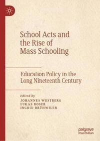 School Acts and the Rise of Mass Schooling