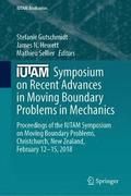 IUTAM Symposium on Recent Advances in Moving Boundary Problems in Mechanics