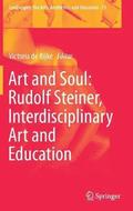 Art and Soul: Rudolf Steiner, Interdisciplinary Art and Education