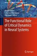 Functional Role of Critical Dynamics in Neural Systems